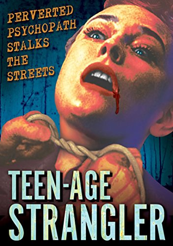 TEENAGE STRANGLER from Alpha Video