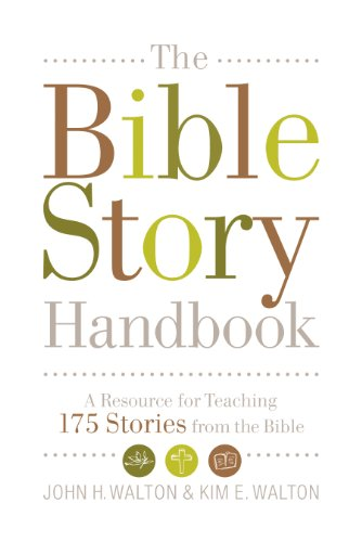 THE BIBLE STORY HANDBOOK PB: A Resource for Teaching 175 Stories from the Bible from Crossway Books