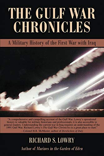 THE GULF WAR CHRONICLES: A Military History of the First War with Iraq from iUniverse