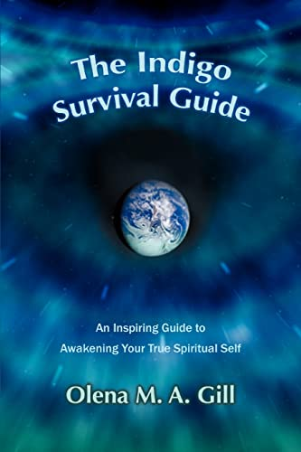 THE INDIGO SURVIVAL GUIDE: An Inspiring Guide to Awakening Your True Spiritual Self from iUniverse