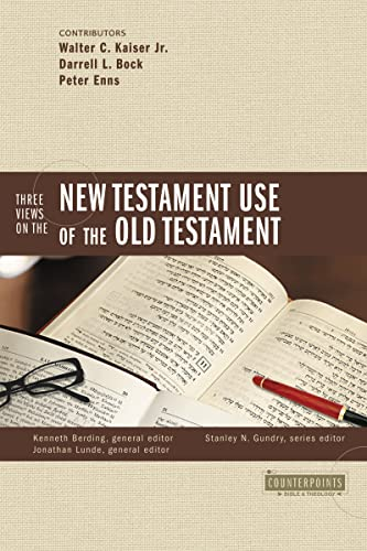 THREE VIEWS ON THE NEW TESTAMENT USE OF (Counterpoints: Bible and Theology) from Zondervan