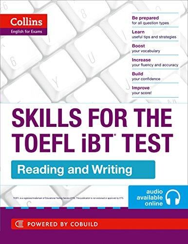 TOEFL Reading and Writing Skills: If you feel overwhelmed by the TOEFL® test, Collins SKILLS FOR THE TOEFL iBT® TEST can help. (Collins English for the TOEFL Test) from Collins