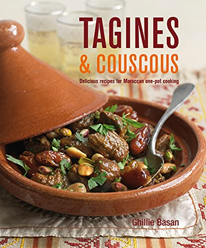 Tagines and Couscous: Delicious recipes for Moroccan one-pot cooking from Ghillie Basan