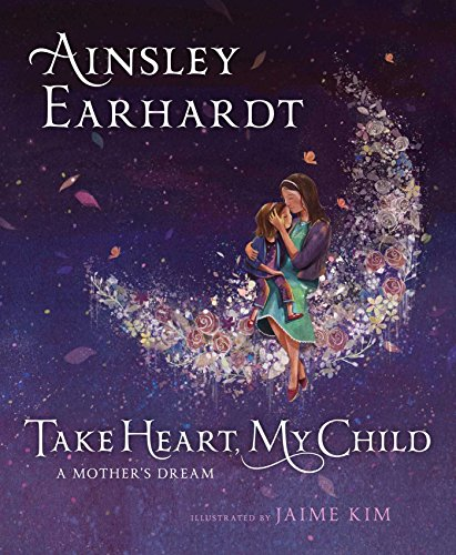 Take Heart, My Child: A Mother's Dream from Aladdin Paperbacks