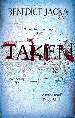 Taken: An Alex Verus Novel from the New Master of Magical London from Orbit