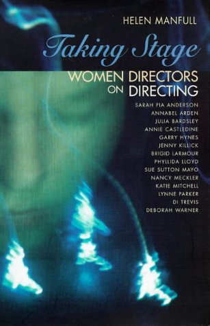 Taking Stage: Women Directors on Directing from Methuen Drama