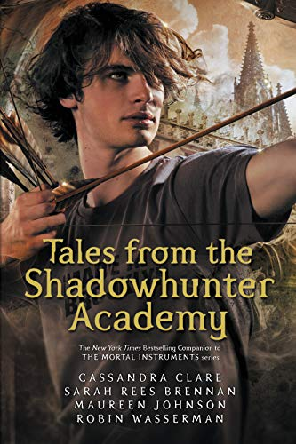 Tales from the Shadowhunter Academy from Walker Books