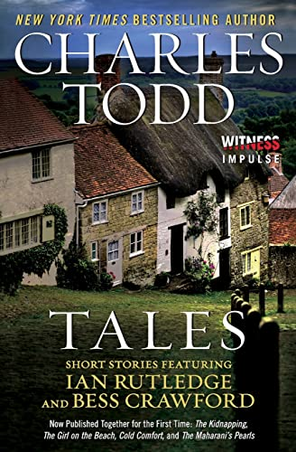 Tales: Short Stories Featuring Ian Rutledge and Bess Crawford from Witness Impulse