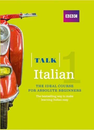 Talk Italian 1 (Book/CD Pack): The ideal Italian course for absolute beginners from BBC Active