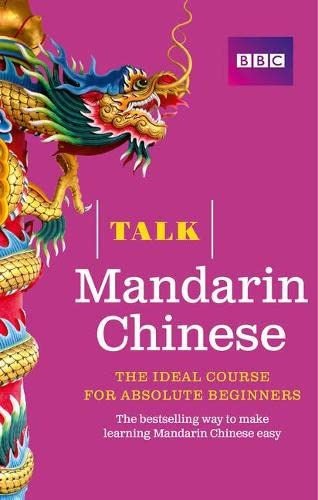 Talk Mandarin Chinese (Book/CD Pack): The ideal Chinese course for absolute beginners from BBC Active