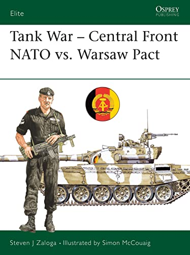 Tank War: Central Front NATO vs. Warsaw Pact: NATO versus Warsaw Pact: 26 (Elite) from Osprey Publishing