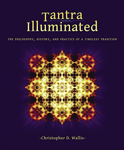 Tantra Illuminated: The Philosophy, History, and Practice of a Timeless Tradition from Mattamayura Press