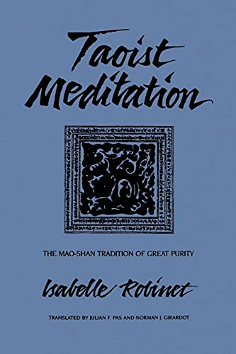 Taoist Meditation: The Mao-Shan Tradition of Great Purity (SUNY series in Chinese Philosophy and Culture) from State University of New York Press