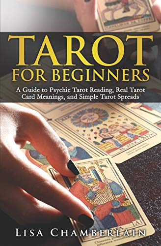 Tarot for Beginners: A Guide to Psychic Tarot Reading, Real Tarot Card Meanings, and Simple Tarot Spreads from Createspace Independent Publishing Platform