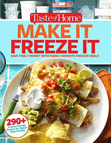 Taste of Home Make It Freeze It: 295 Make-Ahead Meals That Save Time & Money from Reader's Digest/Taste of Home