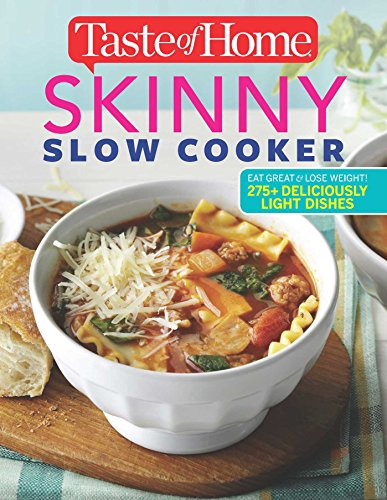 Taste of Home Skinny Slow Cooker: Cook Smart, Eat Smart with 352 Healthy Slow-Cooker Recipes from Reader's Digest/Taste of Home