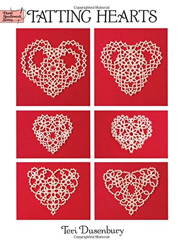 Tatting Hearts (Dover Needlework) (Dover Knitting, Crochet, Tatting, Lace) from Dover Publications Inc.