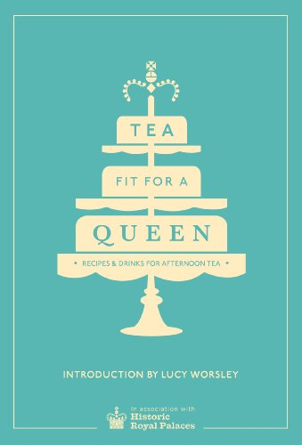 Tea Fit for a Queen: Recipes & Drinks for Afternoon Tea (Historic Royal Palaces) from Ebury Press