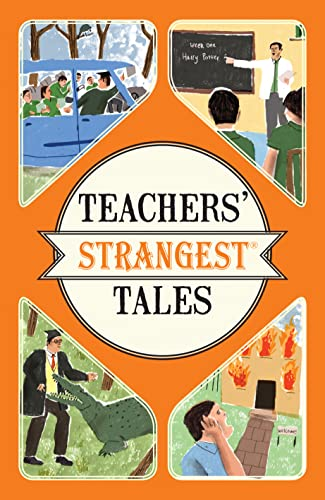 Teachers' Strangest Tales: Extraordinary but True Tales from a Thousand Years of Teaching from Portico