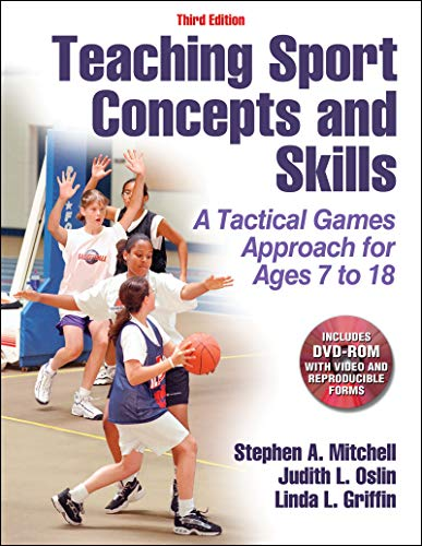 Teaching Sport Concepts and Skills-3rd Edition: A Tactical Games Approach for Ages 7 to 18: A Tactical Games Approach for Ages 7 to 18 [With DVD ROM] from Human Kinetics(ADVANTAGE) (Consignment)