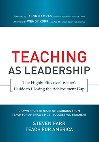 Teaching As Leadership: The Highly Effective Teacher′s Guide to Closing the Achievement Gap from Jossey-Bass