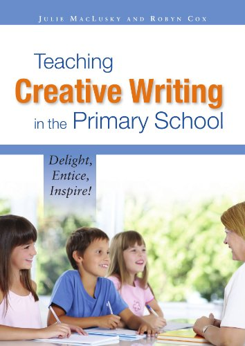 Teaching creative writing in the primary school: delight, entice, inspire!: Delight, entice, inspire! from Open University Press