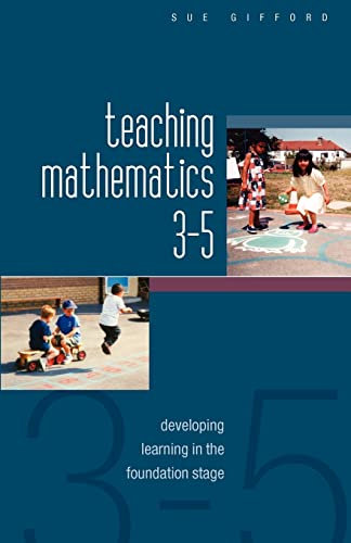 Teaching mathematics 3-5: developing learning in the foundation stage from Open University Press
