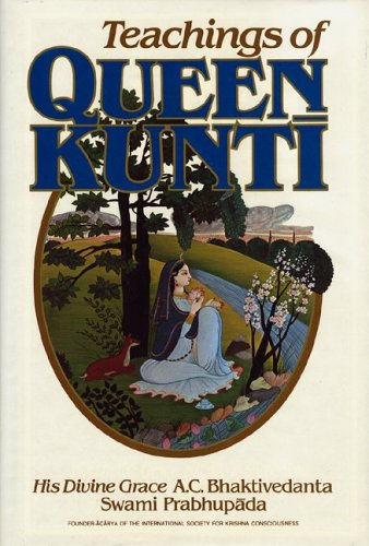 Teachings of Queen Kunti from Bhaktivedanta Book Trust