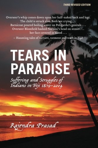 Tears in Paradise: Suffering and Struggles of Indians in Fiji 1879-2004 from Glade Publishers