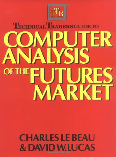Technical Traders Guide to Computer Analysis of the Futures Markets from McGraw-Hill Education