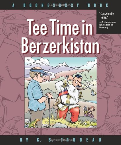 Tee Time in Berzerkistan: A Doonesbury Book from Andrews McMeel Publishing
