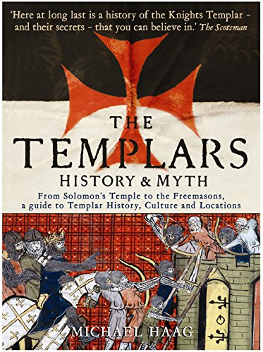 Templars: History and Myth: From Solomon's Temple to the Freemasons from Profile Books
