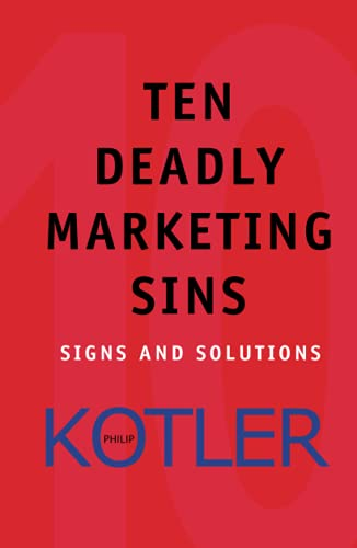 Ten Deadly Marketing Sins: Signs and Solutions from John Wiley & Sons