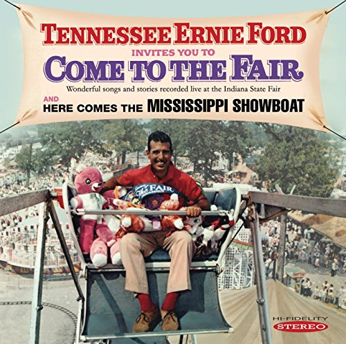 Tennessee Ernie Ford Invites You to Come to the Fair / Here Comes the Mississippi Showboat