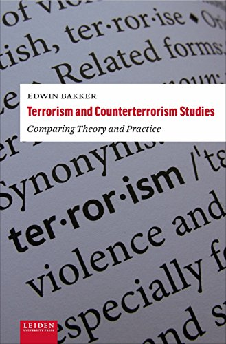 Terrorism and Counterterrorism Studies: Comparing Theory and Practice from Leiden University Press