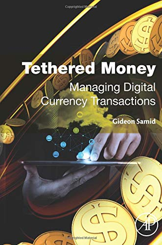 Tethered Money: Managing Digital Currency Transactions from Academic Press