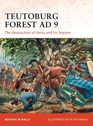 Teutoburg Forest AD 9: The destruction of Varus and his legions: 228 (Campaign) from Osprey Publishing