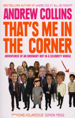 That's Me in the Corner: Adventures of an ordinary boy in a celebrity world from Ebury Press
