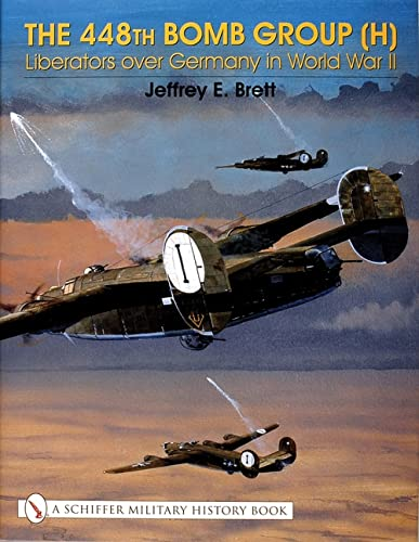 The 448th Bomb Group (H):: Liberators Over Germany in World War II (Schiffer Military History Book) from Schiffer Publishing