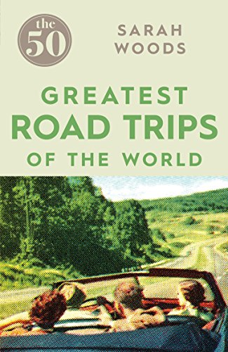 The 50 Greatest Road Trips from Icon Books