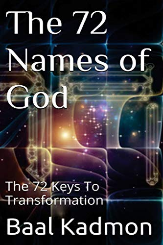 The 72 Names of God: The 72 Keys To Transformation: Volume 1 (Sacred Names) from Createspace