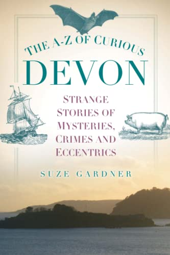 The A-Z of Curious Devon from The History Press