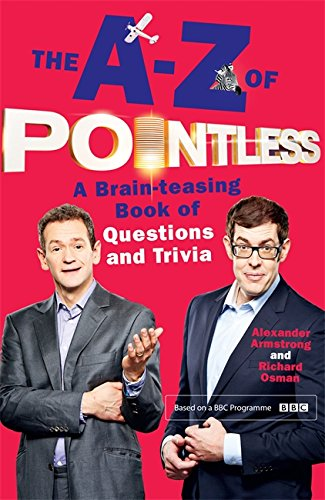 The A-Z of Pointless: A brain-teasing bumper book of questions and trivia (Pointless Books) from Coronet