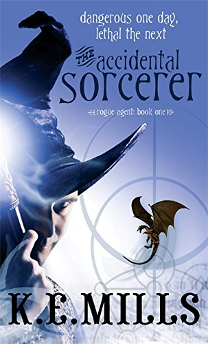 The Accidental Sorcerer: Book 1 of the Rogue Agent Novels from Orbit