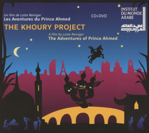 The Adventures of Prince Ahmed - The Khoury Project [CD plus DVD]