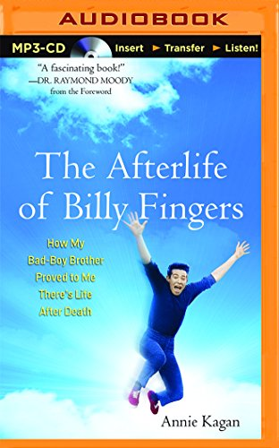 The Afterlife of Billy Fingers: How My Bad-Boy Brother Proved to Me There's Life After Death from Brilliance Audio