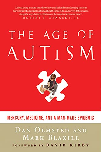 Age of Autism: Mercury, Medicine, and a Man-Made Epidemic from St. Martin's Griffin