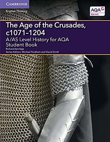 The Age of the Crusades, c1071–1204: A/AS Level History for AQA (A Level (AS) History AQA) from Cambridge University Press