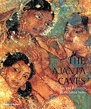 The Ajanta Caves: Ancient Paintings of Buddhist India from Thames & Hudson