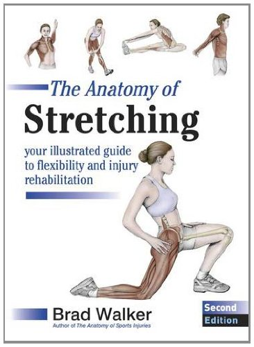 The Anatomy of Stretching: Your Illustrated Guide to Flexibility and Injury Rehabilitation from Lotus Publishing